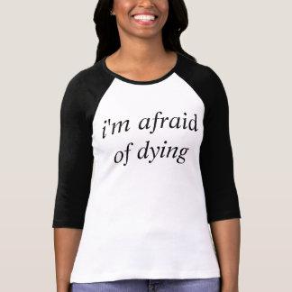 T-shirt j'ai peur de la mort