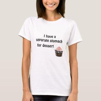 T-shirt J'ai un estomac distinct pour le dessert