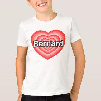 T-shirt J'aime Bernard. Je t'aime Bernard. Coeur