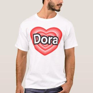 T-shirt J'aime Dora. Je t'aime Dora. Coeur