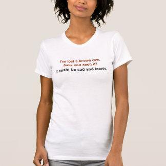 T-shirt J'avez-vous perdu une vache brune, l'avez-vous vue
