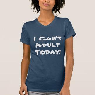 T-shirt Je biseaute la chemise d'adulte aujourd'hui