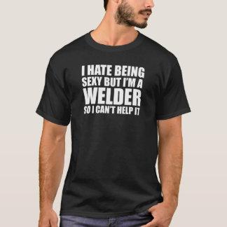 T-shirt Je déteste être sexy mais je suis une soudeuse ne