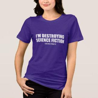 T-shirt Je détruis la science-fiction - la pièce en t des