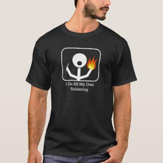 T-shirt Je fais tout ma propre soudure