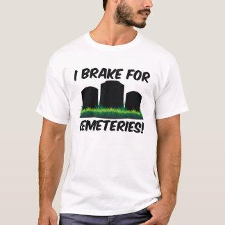 T-shirt Je freine pour des cimetières !