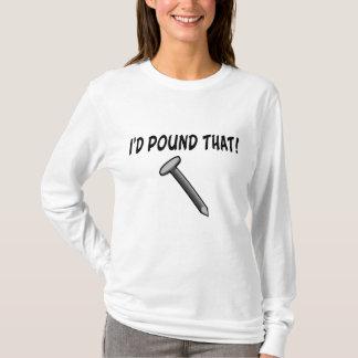 T-shirt Je martèlerais ce clou