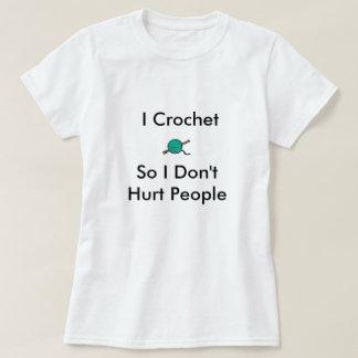 T-shirt Je me fais du crochet ainsi des personnes de