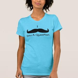 """T-shirt """"Je moustache vous une question,"""" chemise"""