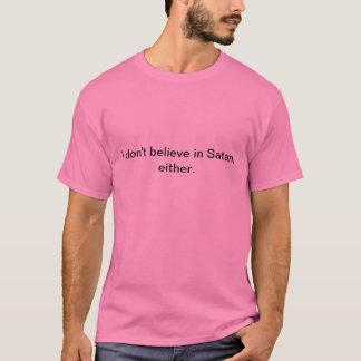 T-shirt Je ne crois pas au Satan non plus