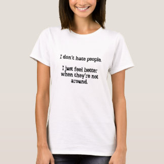 T-shirt Je ne déteste pas des personnes.