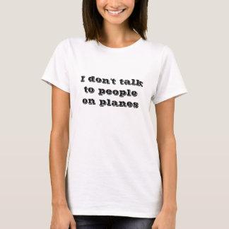 T-shirt Je ne parle pas aux gens sur des avions