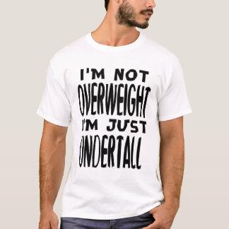 T-shirt Je ne suis pas de poids excessif, je suis juste