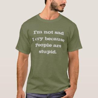T-shirt Je ne suis pas humour triste