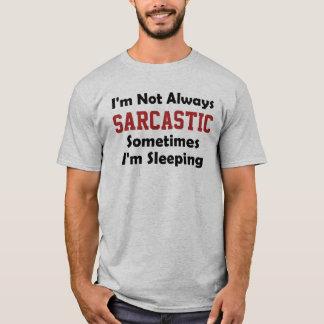 T-shirt Je ne suis pas toujours sarcastique parfois je