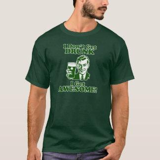 T-shirt Je n'obtiens pas bu, je deviens impressionnant !
