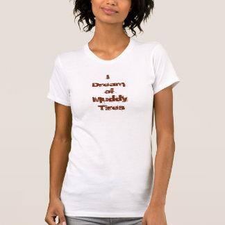 T-shirt Je rêve des pneus boueux