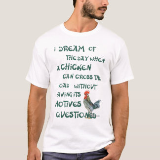 T-shirt Je rêve du jour… POULETS (sur la lumière)