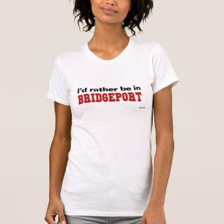 T-shirt Je serais plutôt à Bridgeport