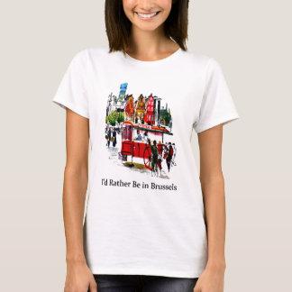 T-shirt Je serais plutôt à Bruxelles