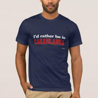 T-shirt Je serais plutôt à Casablanca