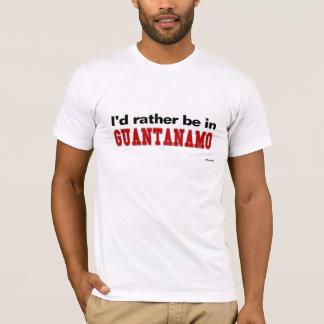 T-shirt Je serais plutôt à Guantanamo