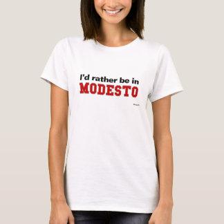 T-shirt Je serais plutôt à Modesto