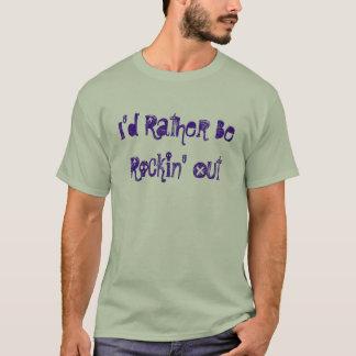 T-shirt Je serais plutôt Rockin