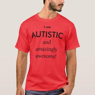 T-shirt Je suis, AUTISTE