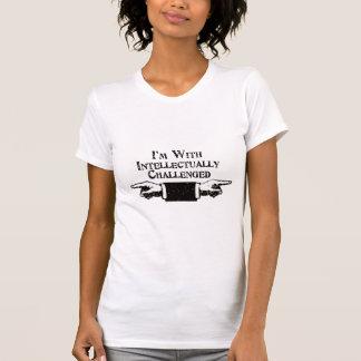 T-shirt Je suis avec intellectuellement contesté (affligé)