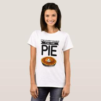T-shirt Je suis juste ici pour le tarte