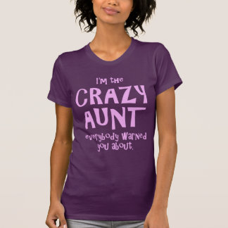 T-shirt Je suis LA TANTE FOLLE EVERYBODY WARNED YOU ABOUT