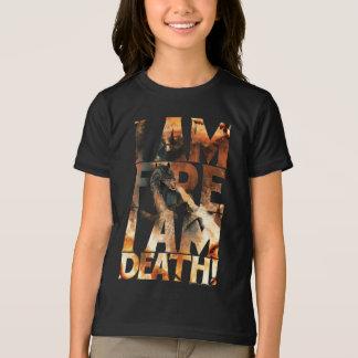 T-shirt Je suis le feu que je suis la mort !