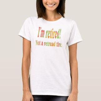T-shirt Je suis retiré