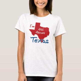 T-shirt Je suis tout au sujet du Texas