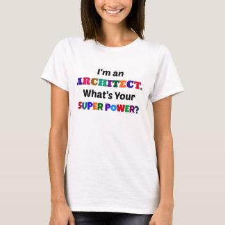 T-shirt Je suis un architecte. Quel est votre super