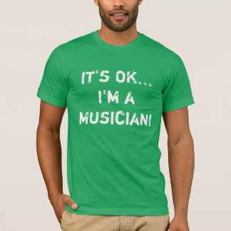 T-shirt Je suis un musicien… Pièce en t de tueur