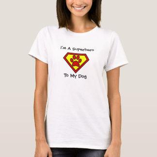 T-shirt Je suis un super héros à mon chien