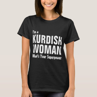 T-shirt Je suis une femme kurde, ce qui est la votre