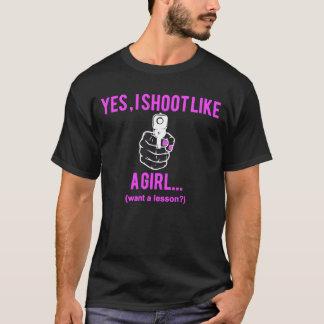 T-shirt Je tire comme une fille