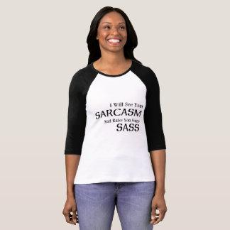 T-shirt Je verrai votre sarcasme et vous élèverai un