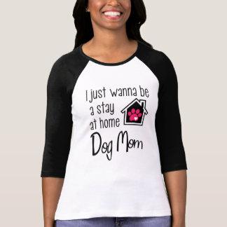 T-shirt Je veux juste être une maman de chien de séjour à
