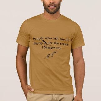 T-shirt Je vous ose me demander si je creuse des