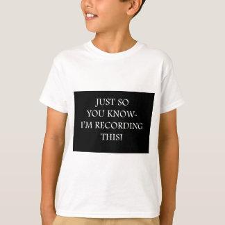 T-shirt Juste ainsi vous connaître-Enregistrement