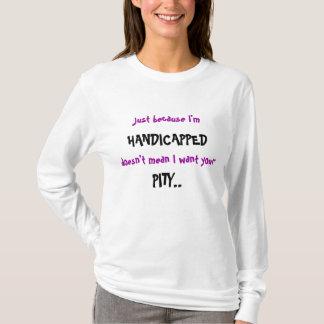 T-shirt Juste parce que je suis, ne signifie pas que je