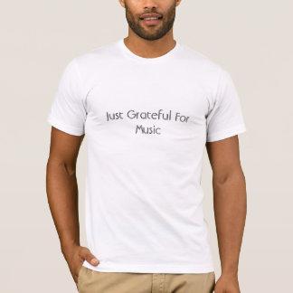T-shirt Juste reconnaissant pour la musique