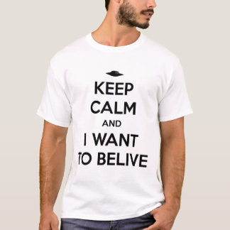 T-shirt Keep Calm and I Want tu le Belive