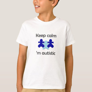 T-shirt Keep Calm 'm autistic