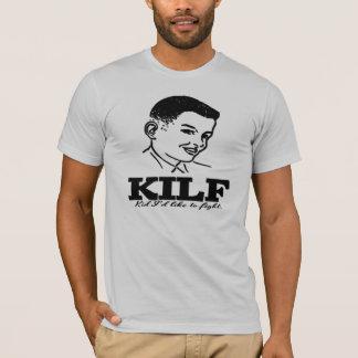 """T-shirt KILF : I """" d soit partout cet enfant"""