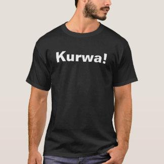 T-shirt Kurwa !